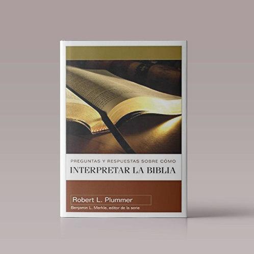 Preguntas y Respuestas sobre Como Interpretar la Biblia | Autor: Robert Plummer