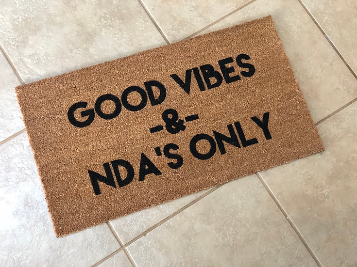 Good Vibes & NDA's Only