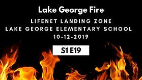 S1E19 Lk Geo Fire Lifenet 10-12-2019.png