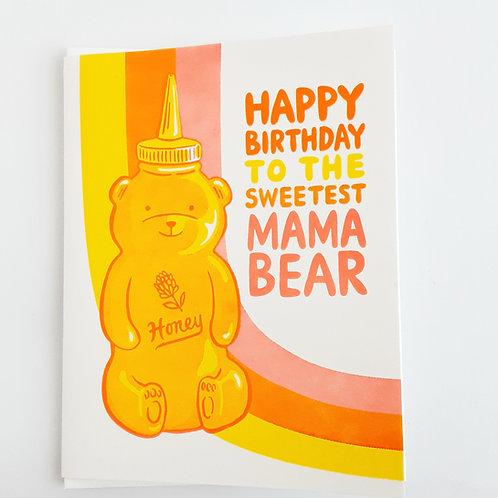 Happy Birthday to the Sweetest Mama Bear honey