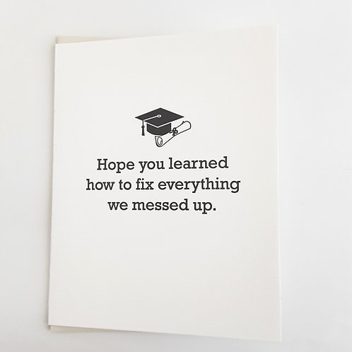 """""""Hope you learned how to fix everything we messed up"""" with mortarboard"""