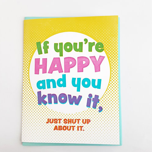 """If you're happy and you know it, just shut up about it"""