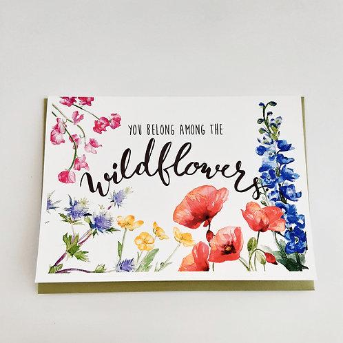 You Belong Among the Wildflowers