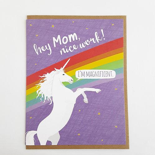 Mom, Nice Work! I'm Magnificent. unicorn