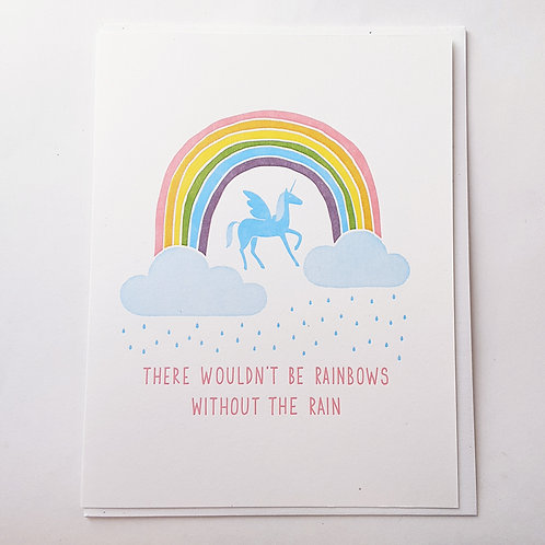 There Wouldn't Be Rainbows...