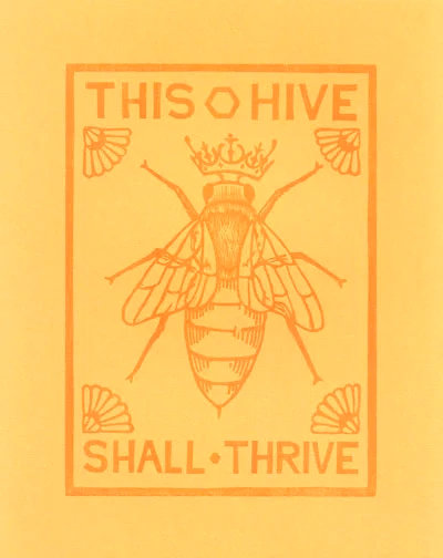 """This Hive Shall Thrive"" print by Bowerbox"