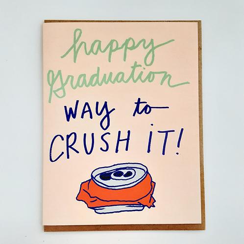 Graduation, Way to Crush It!