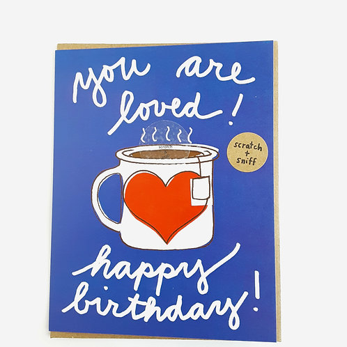 You Are Loved, Happy Birthday tea scented