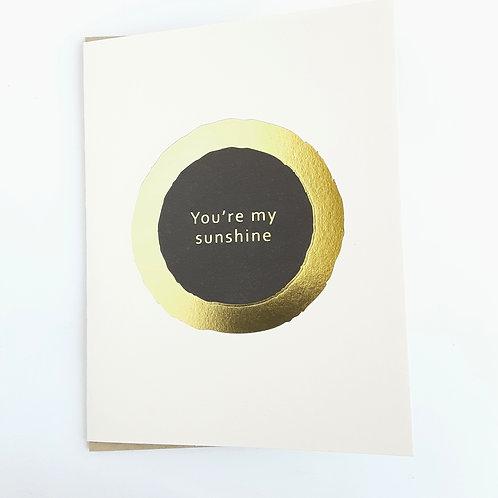 You're My Sunshine metallic gold