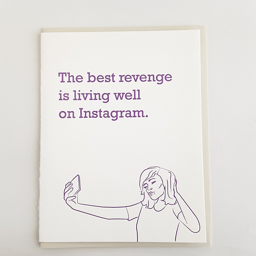 """""""The best revenge is living well on Instagram"""" with woman taking selfie with pouty expression"""