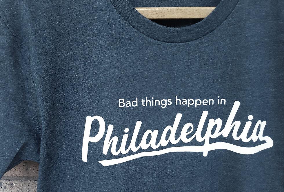 """""""Bad Things Happen in Philadelphia"""" Tee"""