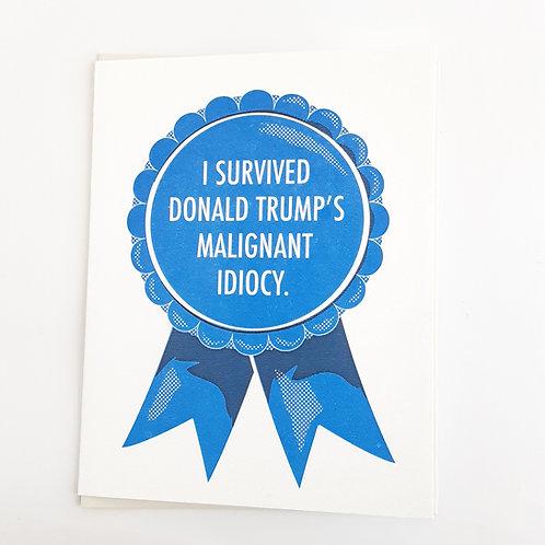 I Survived Trump's Malignant Idiocy