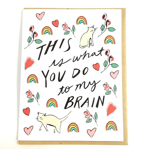 What You Do To My Brain
