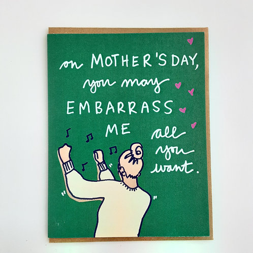 """""""This Mother's Day, you may Embarrass me all you want"""". white text on green background, with dancing woman"""