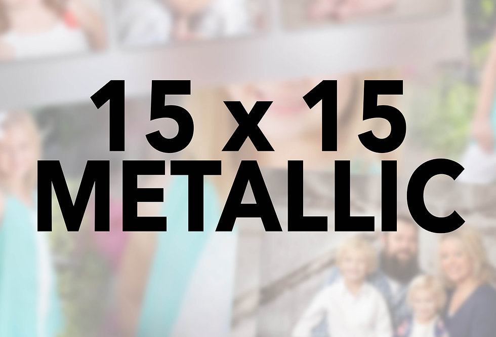 Mounted/Sprayed 15x15 (Metallic)