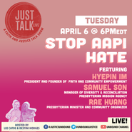 Join FACE President Hyepin Im & Other Faith Leaders As They Discuss #StopAAPIHate On Just Talk Live's Faith & Justice Talk Show
