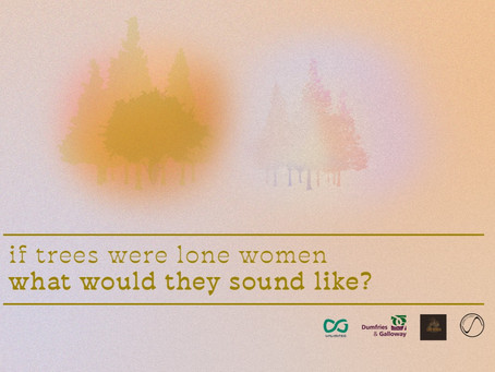 Call -out for you to be heard in the forest: 'if trees were lone women what would they sound like?'