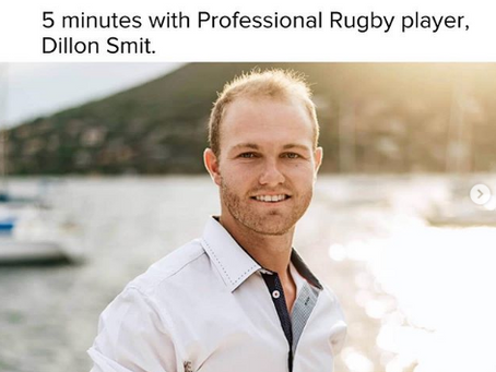 5 minutes with Professional Rugby player, Dillon Smit and SA Life Magazine.