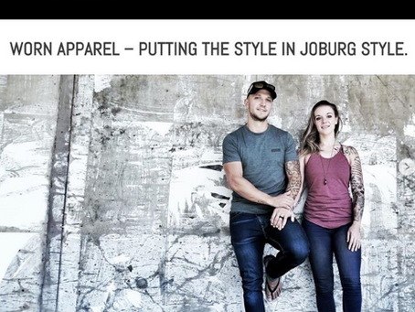 WORN APPAREL – PUTTING THE STYLE IN JOBURG STYLE.