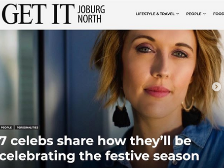 7 celebs share how they'll be celebrating the festive season and GET IT JHB North Magazine.