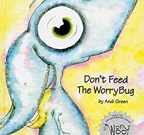 Kindness Corner: Don't Feed the WorryBug