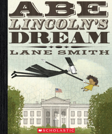 Kindness Corner: Abe Lincoln's Dream by Lane Smith