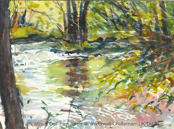 95 'Watery Dell' Pam Johns @PamJohns6 Cheltenham, UK