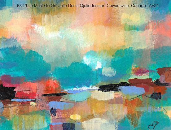 531 'Life Must Go On' Julie Denis @juliedenisart Cowansville, Canada TAE21