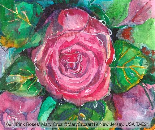 691 'Pink Roses' Mary Cruz @MaryCruzart19 New Jersey, USA TAE21