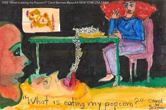 "1005 ""What is eating my Popcorn?"" Carol Berman @psychit NEW YORK USA TAE21"