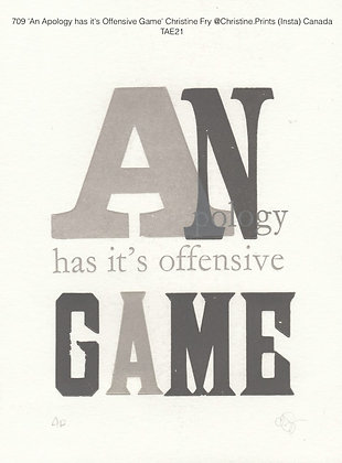 709 'An Apology has it's Offensive Game' Christine Fry @Christine.Prints (Insta)