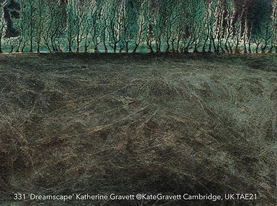 331 'Dreamscape' Katherine Gravett @KateGravett Cambridge, UK TAE21