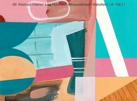 69 'Abstract Interior' Lisa Robinson @lisavrobinson Wakefield, UK TAE21