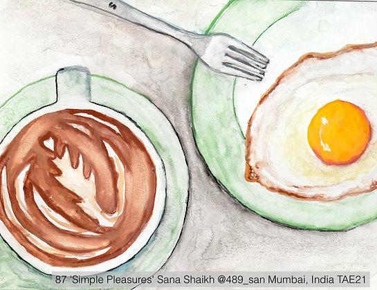 87 'Simple Pleasures' Sana Shaikh @489_san Mumbai, India TAE21