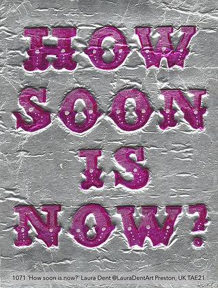 1071 'How soon is now?' Laura Dent @LauraDentArt Preston, UK TAE21