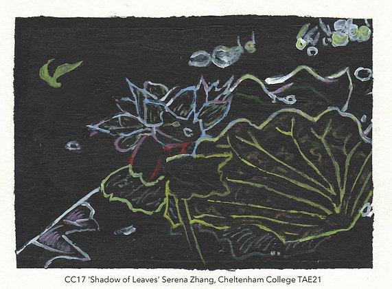 CC17 'Shadow of Leaves' Serena Zhang, Cheltenham College TAE21