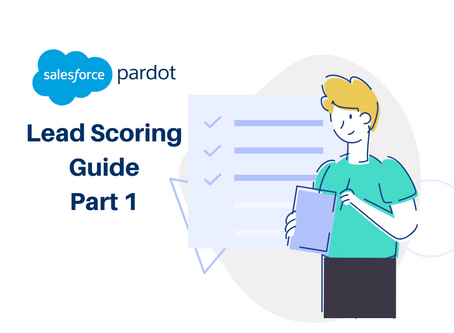 How to Set up Lead Scoring in Pardot (Part 1): Definitions, Step-by-Step Audit & Best Practice Guide