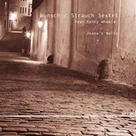 WUNSCH / STRAUCH SEXTET FEAT. KENNY WHEELER – Joana's Walz