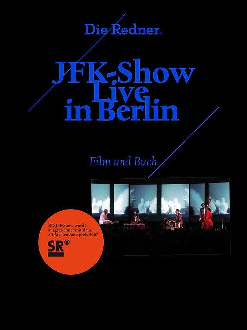 DIE REDNER – JFK-SHOW – Live in Berlin