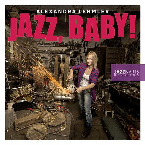 ALEXANDRA LEHMLER – Jazz, Baby!