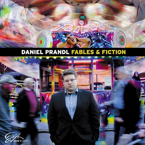 DANIEL PRANDL – Fables & Fiction
