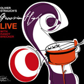 OLIVER STRAUCH'S GROOVIN' HIGH – Live