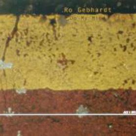 RO GEBHARDT – On My Mind