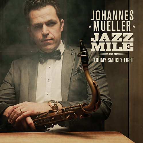 PR 22 JOHANNES MUELLER JAZZ MILE - Gloomy Smokey Light