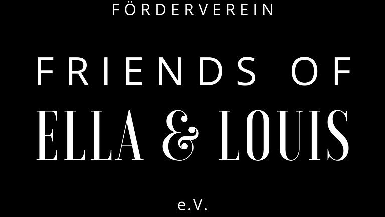 FRIENDS OF ELLA & LOUIS e.V.