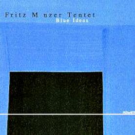 FRITZ MÜNZER TENTETT - Blue Ideas