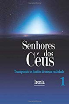 Senhores dos Céus, Irenia Vol.1