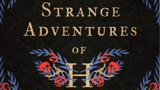 Book Review: The Strange Adventures of H by Sarah Burton
