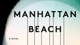 Book Review: Manhattan Beach by Jennifer Egan