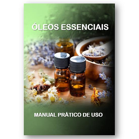 ÓLEOS ESSENCIAIS - MANUAL PRÁTICO DE USO